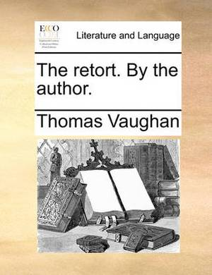The Retort. by the Author