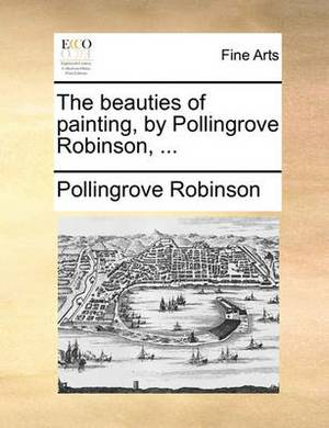 The Beauties of Painting, by Pollingrove Robinson,
