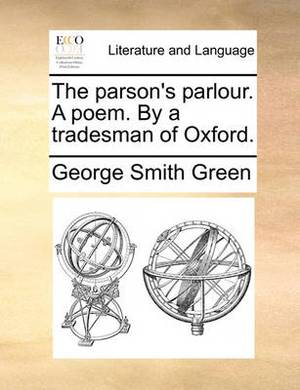 The Parson's Parlour. a Poem. by a Tradesman of Oxford