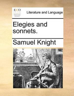 Elegies and Sonnets.