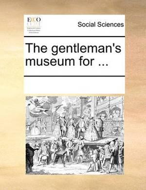 The Gentleman's Museum for ...