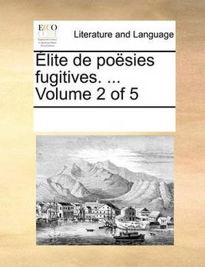 Lite de Posies Fugitives. ... Volume 2 of 5