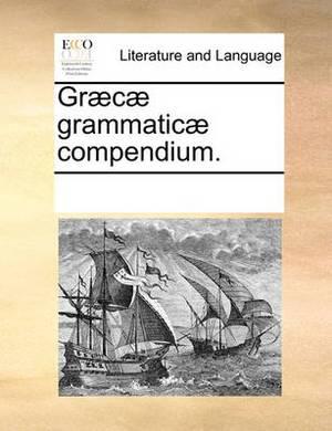 Graecae Grammaticae Compendium.