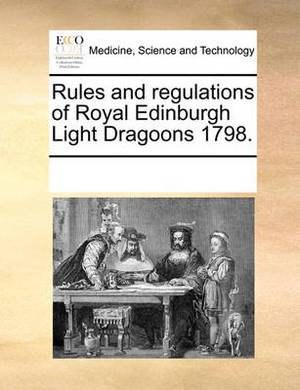 Rules and Regulations of Royal Edinburgh Light Dragoons 1798.