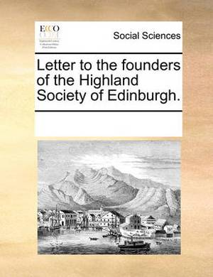 Letter to the Founders of the Highland Society of Edinburgh.