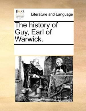 The History of Guy, Earl of Warwick.