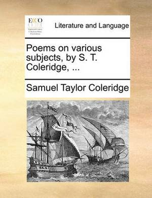 Poems on Various Subjects, by S. T. Coleridge,