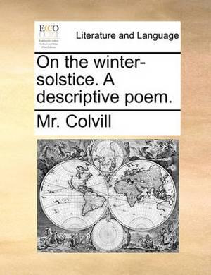 On the Winter-Solstice. a Descriptive Poem.