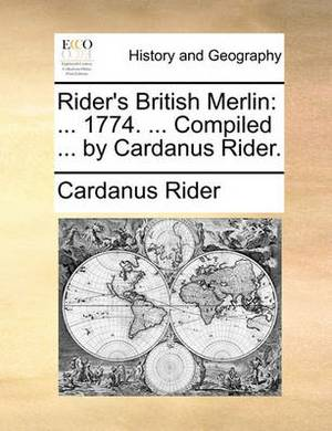 Rider's British Merlin: 1774. ... Compiled ... by Cardanus Rider.