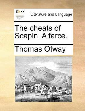 The Cheats of Scapin. a Farce