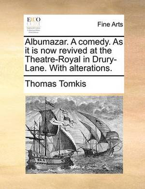 Albumazar. a Comedy. as It Is Now Revived at the Theatre-Royal in Drury-Lane. with Alterations.