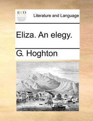 Eliza. an Elegy.