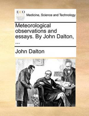 Meteorological Observations and Essays. by John Dalton,