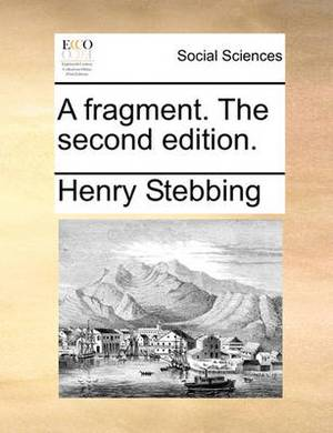 A Fragment. the Second Edition
