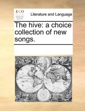 The Hive: A Choice Collection of New Songs.
