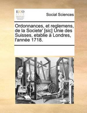 Ordonnances, Et Reglemens, de La Societe' [Sic] Unie Des Suisses, Etablie Londres, L'Anne 1718.
