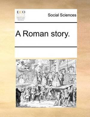 A Roman Story.