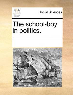 The School-Boy in Politics