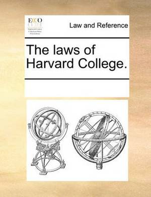 The Laws of Harvard College