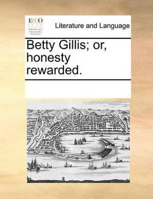 Betty Gillis; Or, Honesty Rewarded.