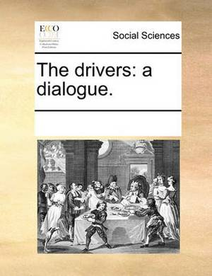 The Drivers: A Dialogue.