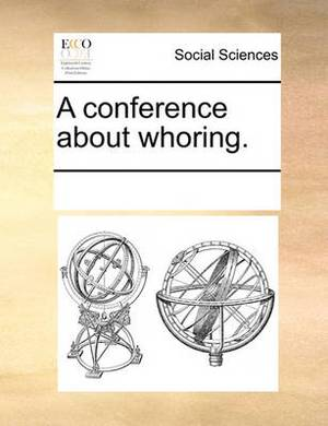 A Conference about Whoring.