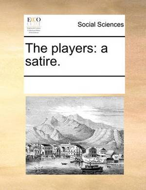 The Players: A Satire.