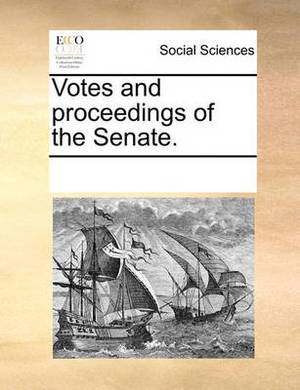 Votes and Proceedings of the Senate.