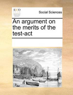 An Argument on the Merits of the Test-ACT
