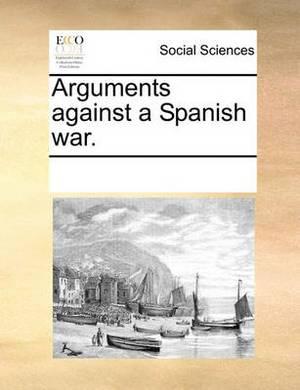 Arguments Against a Spanish War.