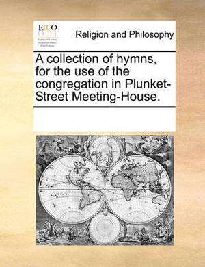 A Collection of Hymns, for the Use of the Congregation in Plunket-Street Meeting-House.