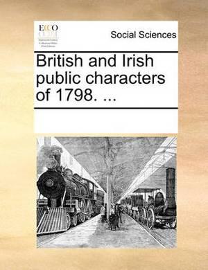 British and Irish Public Characters of 1798. ...