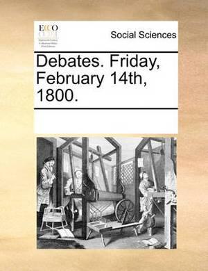 Debates. Friday, February 14th, 1800.