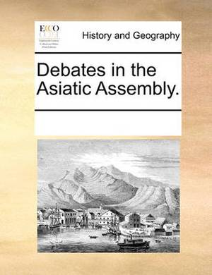 Debates in the Asiatic Assembly.