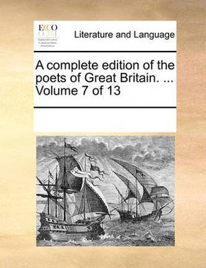 A Complete Edition of the Poets of Great Britain. ... Volume 7 of 13