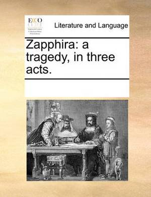 Zapphira: A Tragedy, in Three Acts.