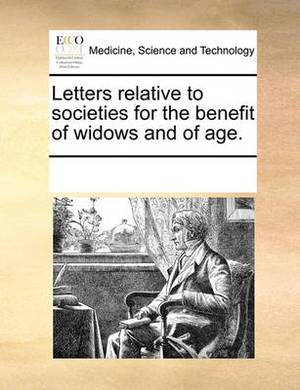 Letters Relative to Societies for the Benefit of Widows and of Age.