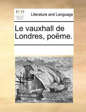 Le Vauxhall de Londres, Po�me.