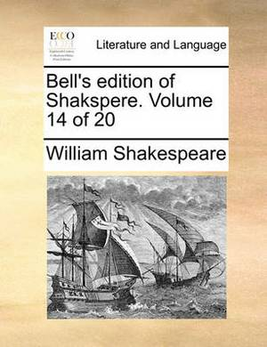 Bell's Edition of Shakspere. Volume 14 of 20