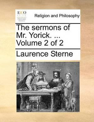 The Sermons of Mr. Yorick. ... Volume 2 of 2