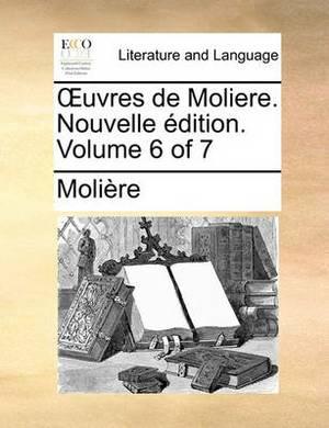 Uvres de Moliere. Nouvelle Dition. Volume 6 of 7 Uvres de Moliere. Nouvelle Dition. Volume 6 of 7
