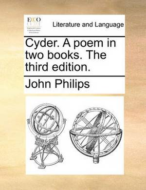 Cyder. a Poem in Two Books. the Third Edition
