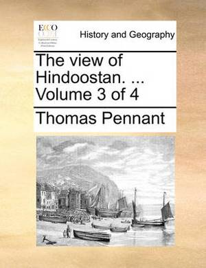 The View of Hindoostan. ... Volume 3 of 4