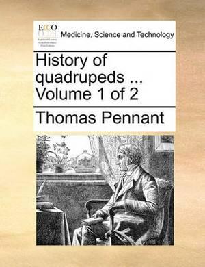 History of Quadrupeds ... Volume 1 of 2