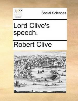 Lord Clive's Speech.