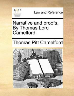Narrative and Proofs. by Thomas Lord Camelford.