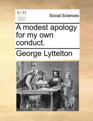 A Modest Apology for My Own Conduct.