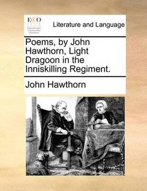 Poems, by John Hawthorn, Light Dragoon in the Inniskilling Regiment.