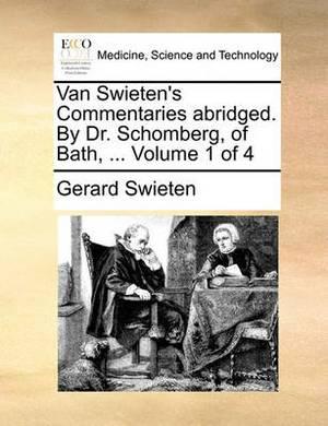 Van Swieten's Commentaries Abridged. by Dr. Schomberg, of Bath, ... Volume 1 of 4