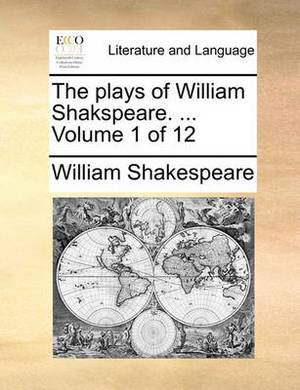 The Plays of William Shakspeare. ... Volume 1 of 12